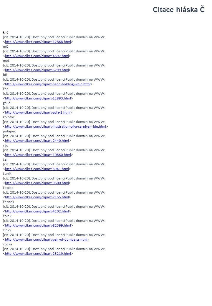 Citace hláska Č klíč. [cit. 2014-10-20]. Dostupný pod licencí Public domain na WWW: <http://www.clker.com/clipart-12868.html>